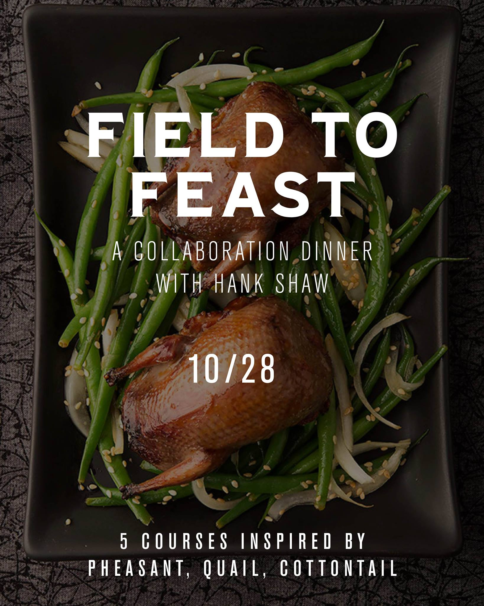 Field to Feast: Hank Shaw Dinner - 1870 Mag